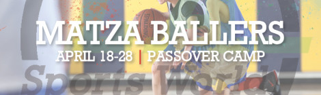 Matza Ballers | Passover Camp April 18-28